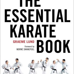 The Essential Karate Book: For White Belts, Black Belts and All Levels in Between [Online Companion Video Included]